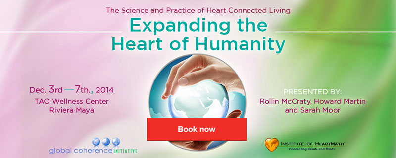 Heart of Humanity - with Rollin McCraty, Ph.D, Howard Martin and Sarah Moor