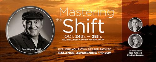 Don Miguel Ruiz - Mastering the Shift