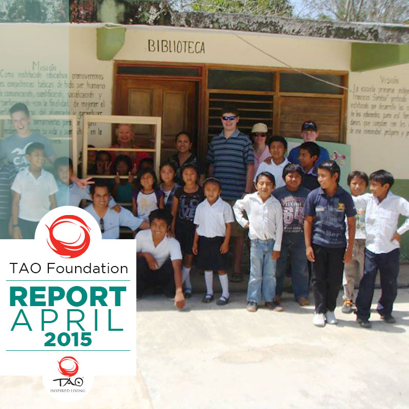 TAO Foundation Report | April 2015 | TAO Inspired Living