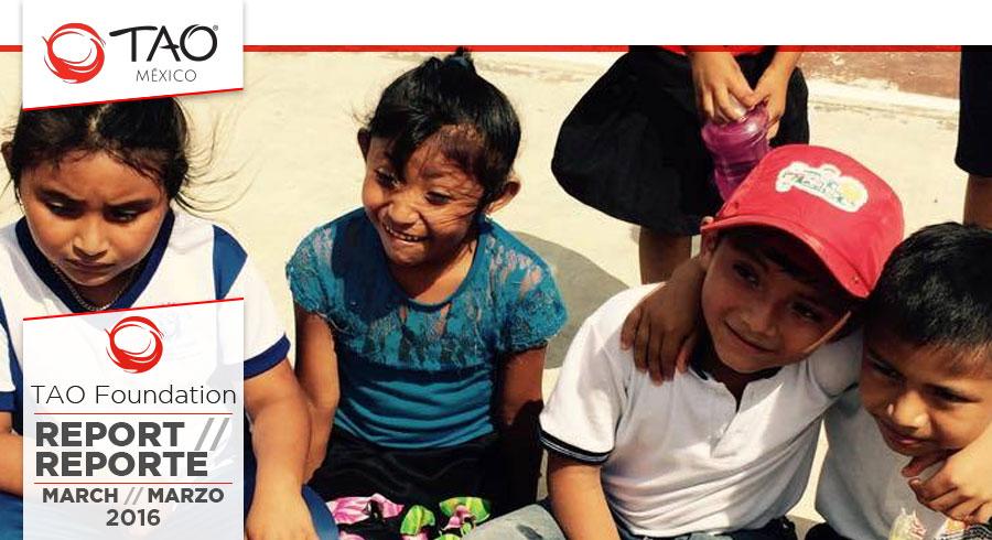 TAO Foundation Report | Reporte de la Fundación TAO | April / Abril 2016 | TAO México