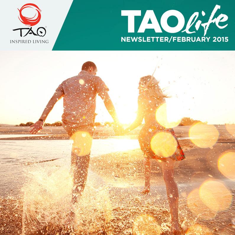 TAOlife Newsletter / February 2015 / TAO Inspired Living