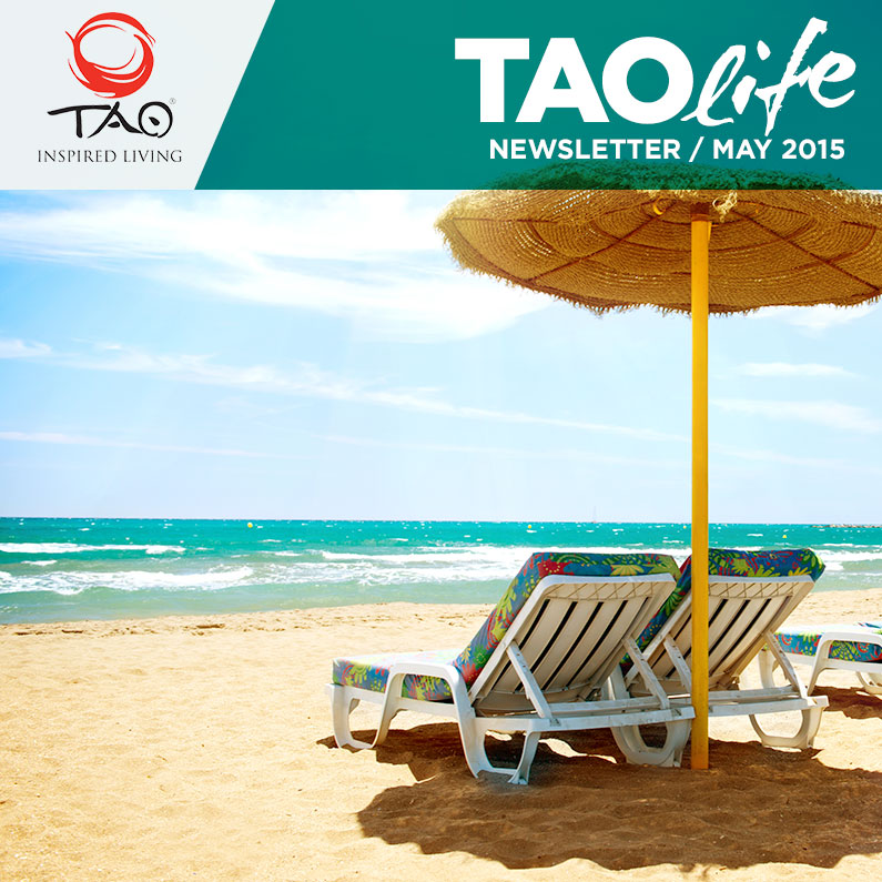 TAOlife Newsletter / May 2015 / TAO Inspired Living