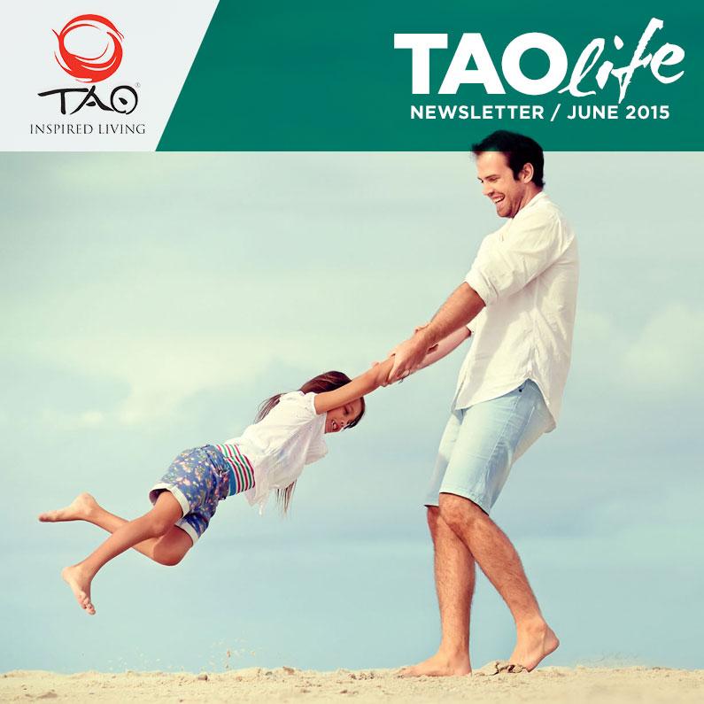 TAOlife Newsletter / June 2015 / TAO Inspired Living