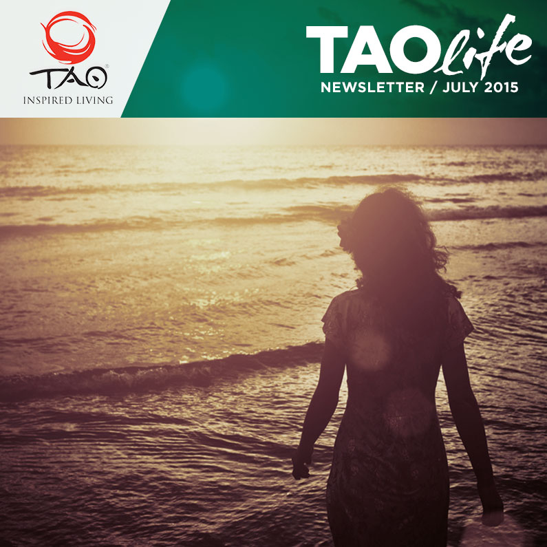 TAOlife Newsletter / July 2015 / TAO Inspired Living
