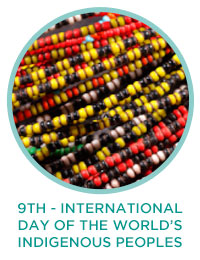 9th - International Day of the World's Indigenous Peoples