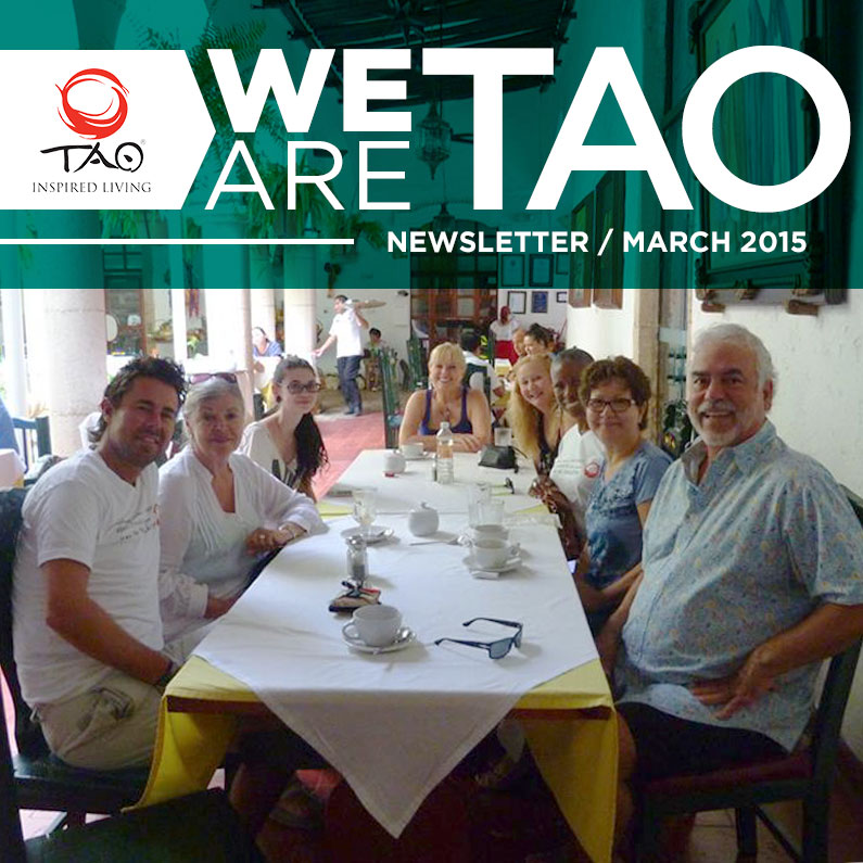 We Are TAO Newsletter / April 2015 / TAO Inspired Living