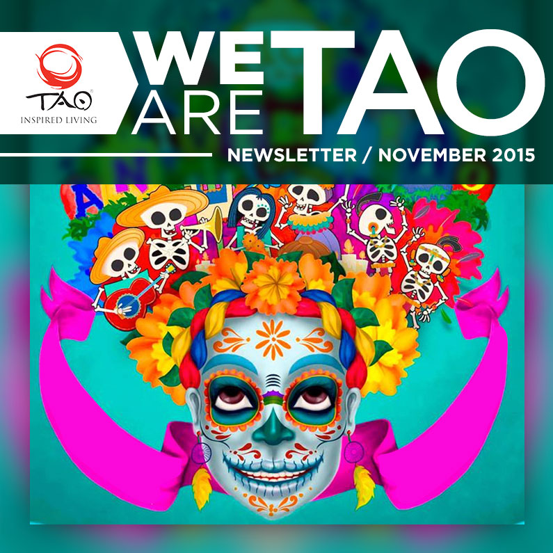 We Are TAO Newsletter / November 2015 / TAO Inspired Living