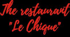 The restaurant Le Chique