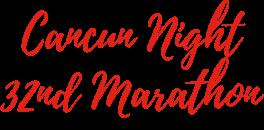 Cancun Night 32nd Marathon