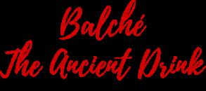 Balché – The Ancient Drink
